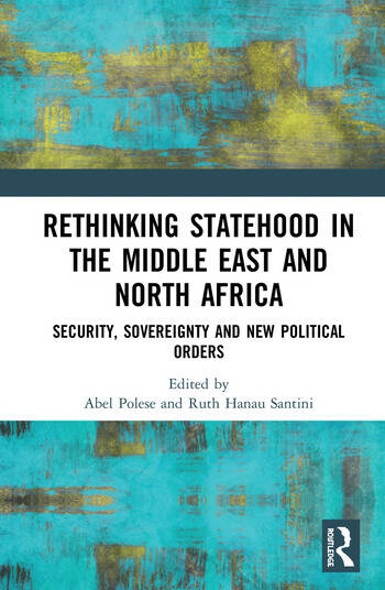 Rethinking Statehood in the Middle East and North Africa Security, Sovereignty and New Political Orders book cover