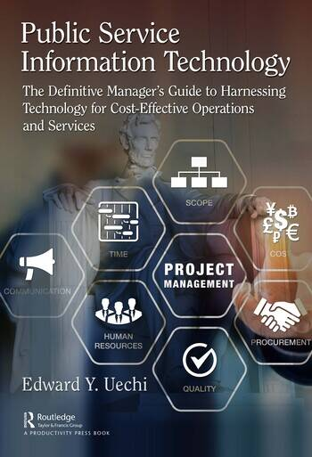 Public Service Information Technology The Definitive Manager's Guide to Harnessing Technology for Cost-Effective Operations and Services book cover