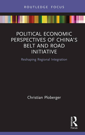 Political Economic Perspectives of China's Belt and Road Initiative Reshaping Regional Integration book cover