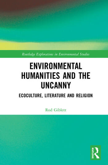 Environmental Humanities and the Uncanny Ecoculture, Literature and Religion book cover