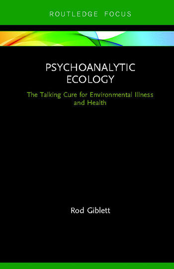 Psychoanalytic Ecology The Talking Cure for Environmental Illness and Health book cover