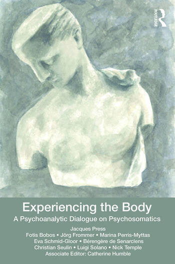 Experiencing the Body A Psychoanalytic Dialogue on Psychosomatics book cover