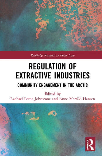 Regulation of Extractive Industries Community Engagement in the Arctic book cover