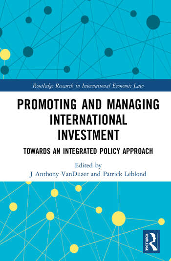 Promoting and Managing International Investment Towards an Integrated Policy Approach book cover