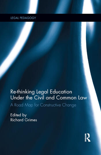 Re-thinking Legal Education under the Civil and Common Law A Road Map for Constructive Change book cover