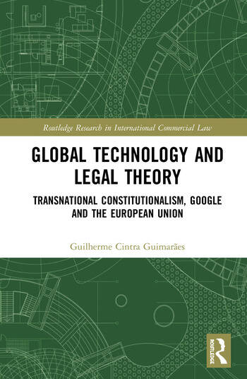 Global Technology and Legal Theory Transnational Constitutionalism, Google and the European Union book cover
