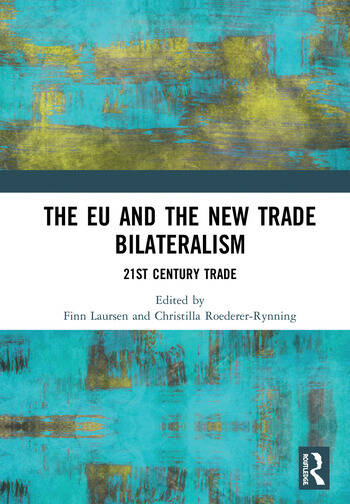 The EU and the New Trade Bilateralism 21st Century Trade book cover