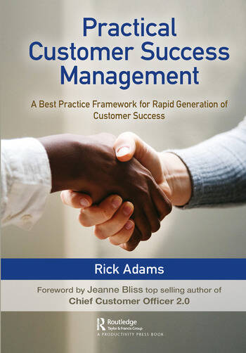Practical Customer Success Management A Best Practice Framework for Rapid Generation of Customer Success book cover