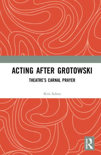 Acting after Grotowski Theatre's Carnal Prayer book cover