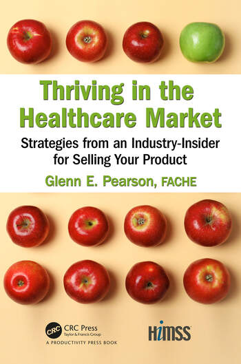 Thriving in the Healthcare Market Strategies from an Industry-Insider for Selling Your Product book cover