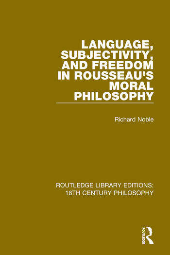 Language, Subjectivity, and Freedom in Rousseau's Moral Philosophy book cover