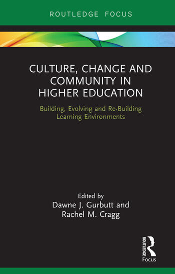 Culture, Change and Community in Higher Education Building, Evolving and Re-Building Learning Environments book cover
