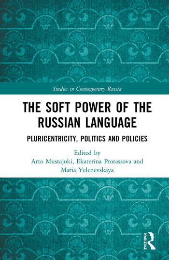 The Soft Power of the Russian Language Pluricentricity, Politics and Policies book cover