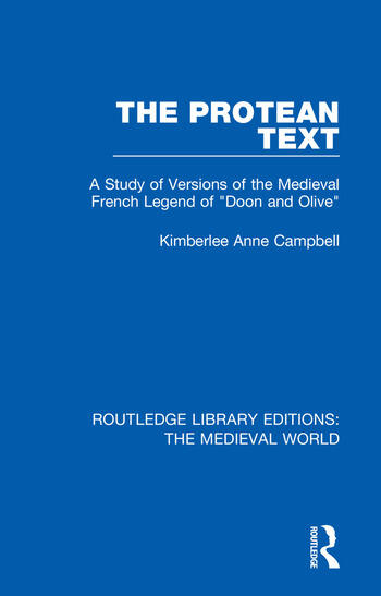 The Protean Text A Study of Versions of the Medieval French Legend of