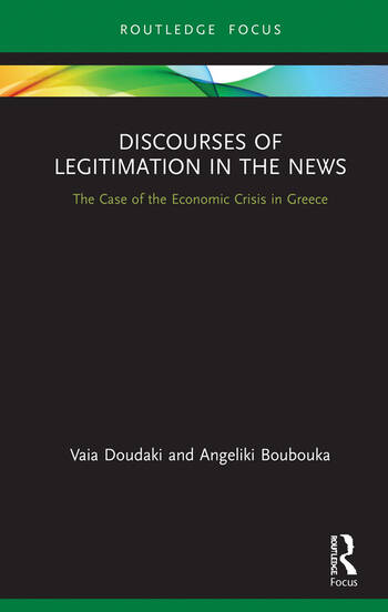 Discourses of Legitimation in the News The Case of the Economic Crisis in Greece book cover