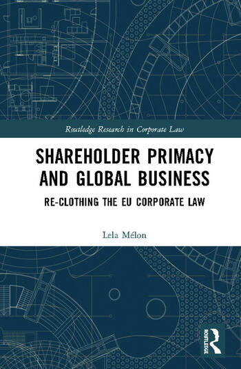 Shareholder Primacy and Global Business Re-clothing the EU Corporate Law book cover