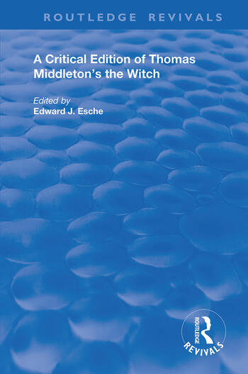 A Critical Edition of Thomas Middleton's The Witch book cover