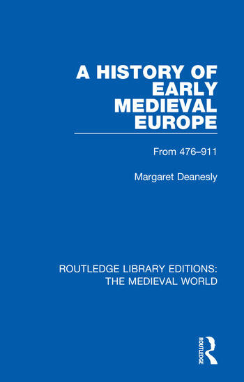 A History of Early Medieval Europe From 476-911 book cover