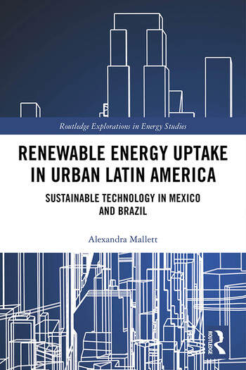 Renewable Energy Uptake in Urban Latin America Sustainable Technology in Mexico and Brazil book cover