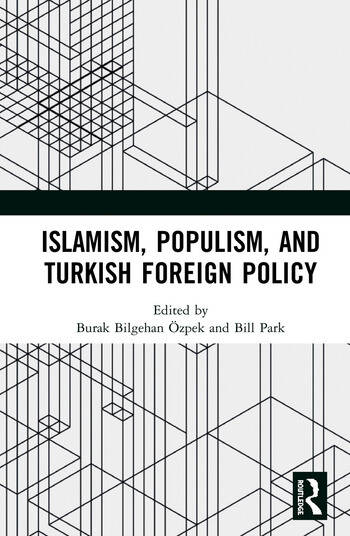 Islamism, Populism, and Turkish Foreign Policy book cover
