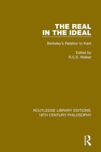 The Real in the Ideal Berkeley's Relation to Kant book cover