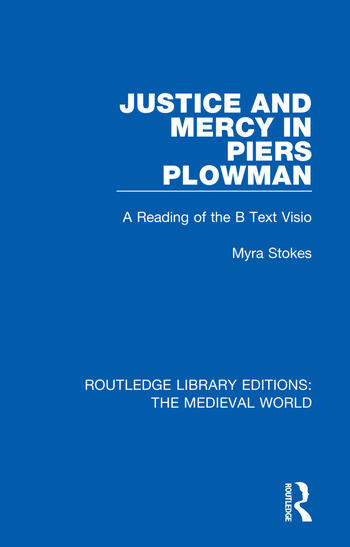 Justice and Mercy in Piers Plowman A Reading of the B Text Visio book cover