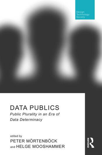 Data Publics Public Plurality in an Era of Data Determinacy book cover