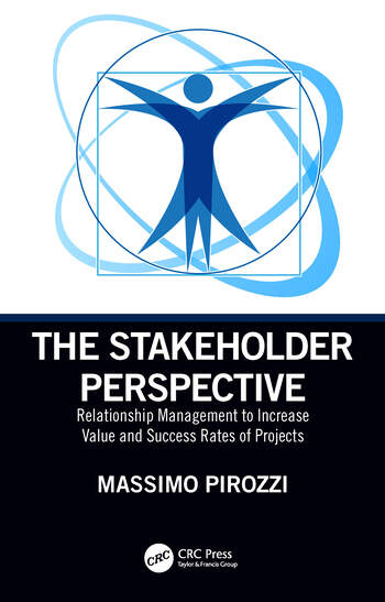 The Stakeholder Perspective Relationship Management to Increase Value and Success Rates of Projects book cover