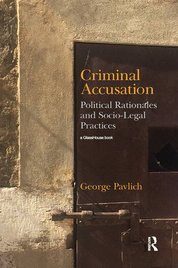 Criminal Accusation Political Rationales and Socio-Legal Practices book cover