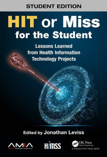 HIT or Miss for the Student Lessons Learned from Health Information Technology Projects book cover