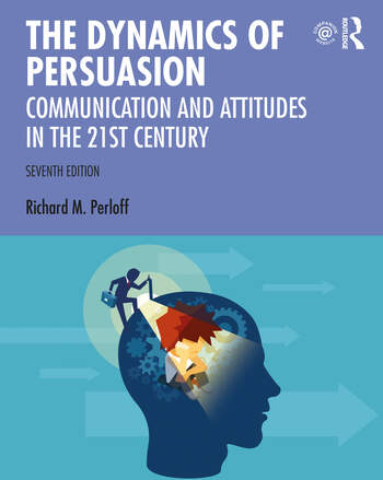 The Dynamics of Persuasion Communication and Attitudes in the Twenty-First Century book cover