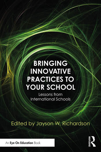 Bringing Innovative Practices to Your School Lessons from International Schools book cover