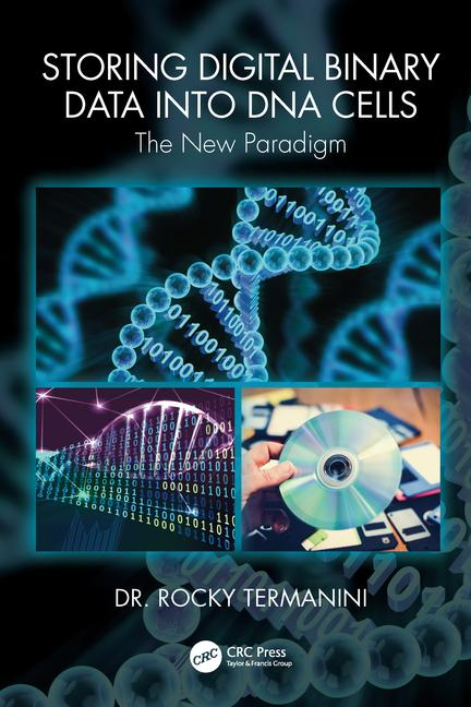 Storing Digital Binary Data into DNA Cells The New Paradigm book cover