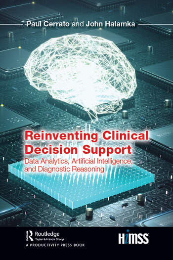 Reinventing Clinical Decision Support Data Analytics, Artificial Intelligence, and Diagnostic Reasoning book cover