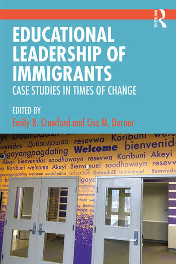 Educational Leadership of Immigrants Case Studies on Leading Schools in Times of Change book cover