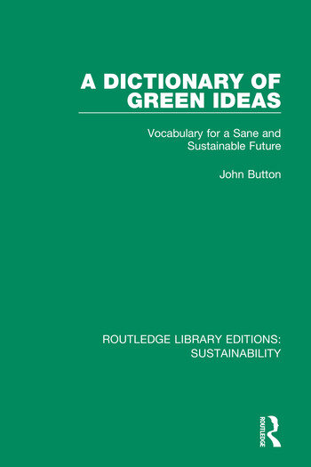 A Dictionary of Green Ideas Vocabulary for a Sane and Sustainable Future book cover