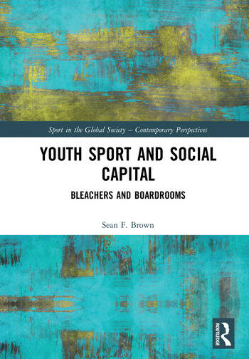 Youth Sport and Social Capital Bleachers and Boardrooms book cover