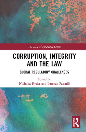 Corruption, Integrity and the Law Global Regulatory Challenges book cover