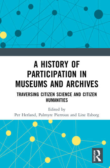 A History of Participation in Museums and Archive Traversing Citizen Science and Citizen Humanities book cover