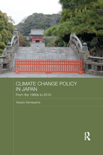 Climate Change Policy in Japan From the 1980s to 2015 book cover