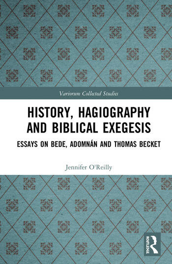 History, Hagiography and Biblical Exegesis Essays on Bede, Adomnán and Thomas Becket book cover