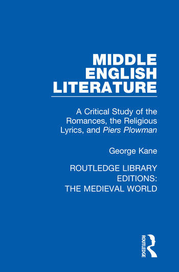Middle English Literature A Critical Study of the Romances, the Religious Lyrics, and Piers Plowman book cover