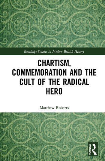 Chartism, Commemoration and the Cult of the Radical Hero book cover