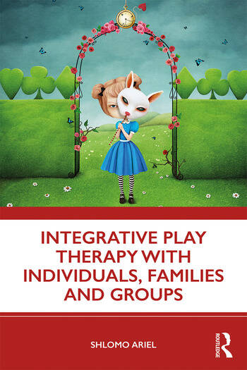 Integrative Play Therapy with Individuals, Families and Groups book cover