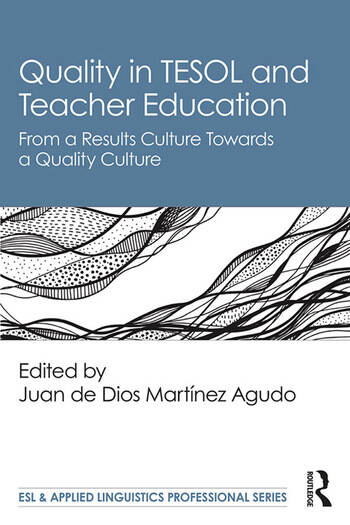 Quality in TESOL and Teacher Education From a Results Culture Towards a Quality Culture book cover