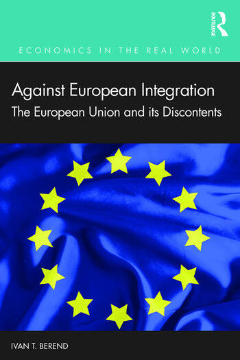 Against European Integration The European Union and its Discontents book cover