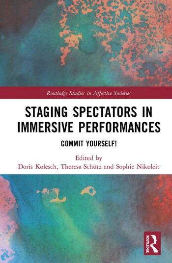 Staging Spectators in Immersive Performances Commit Yourself! book cover