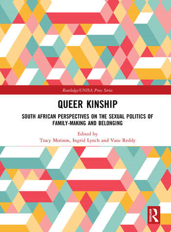 Queer Kinship South African Perspectives on the Sexual politics of Family-making and Belonging book cover