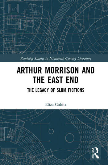 Arthur Morrison and the East End The Legacy of Slum Fictions book cover