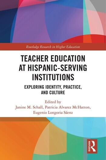 Teacher Education at Hispanic-Serving Institutions Exploring Identity, Practice, and Culture book cover